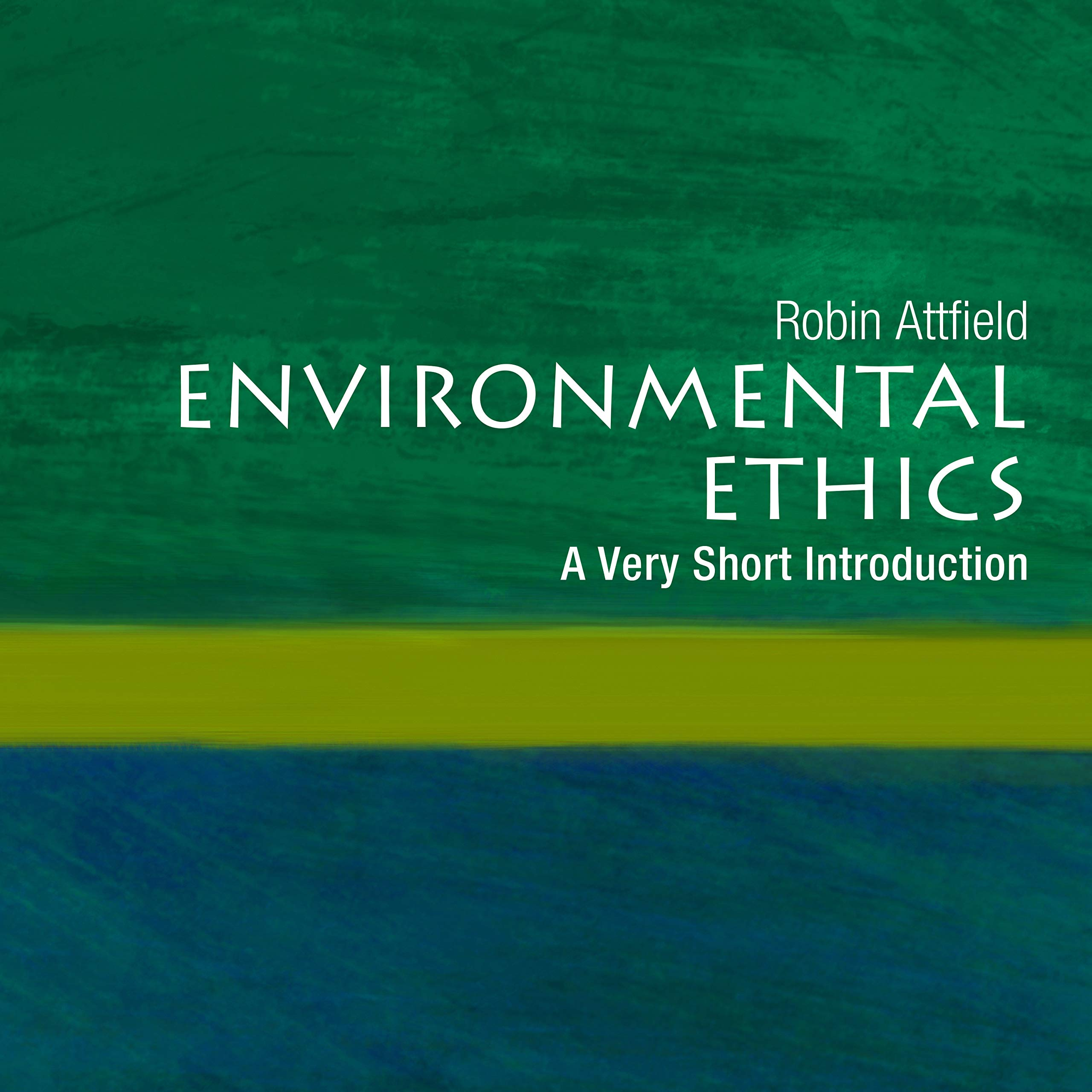 Environmental ethics review based on the greatest possible protection of the interests of future generations and morals condition of everything living